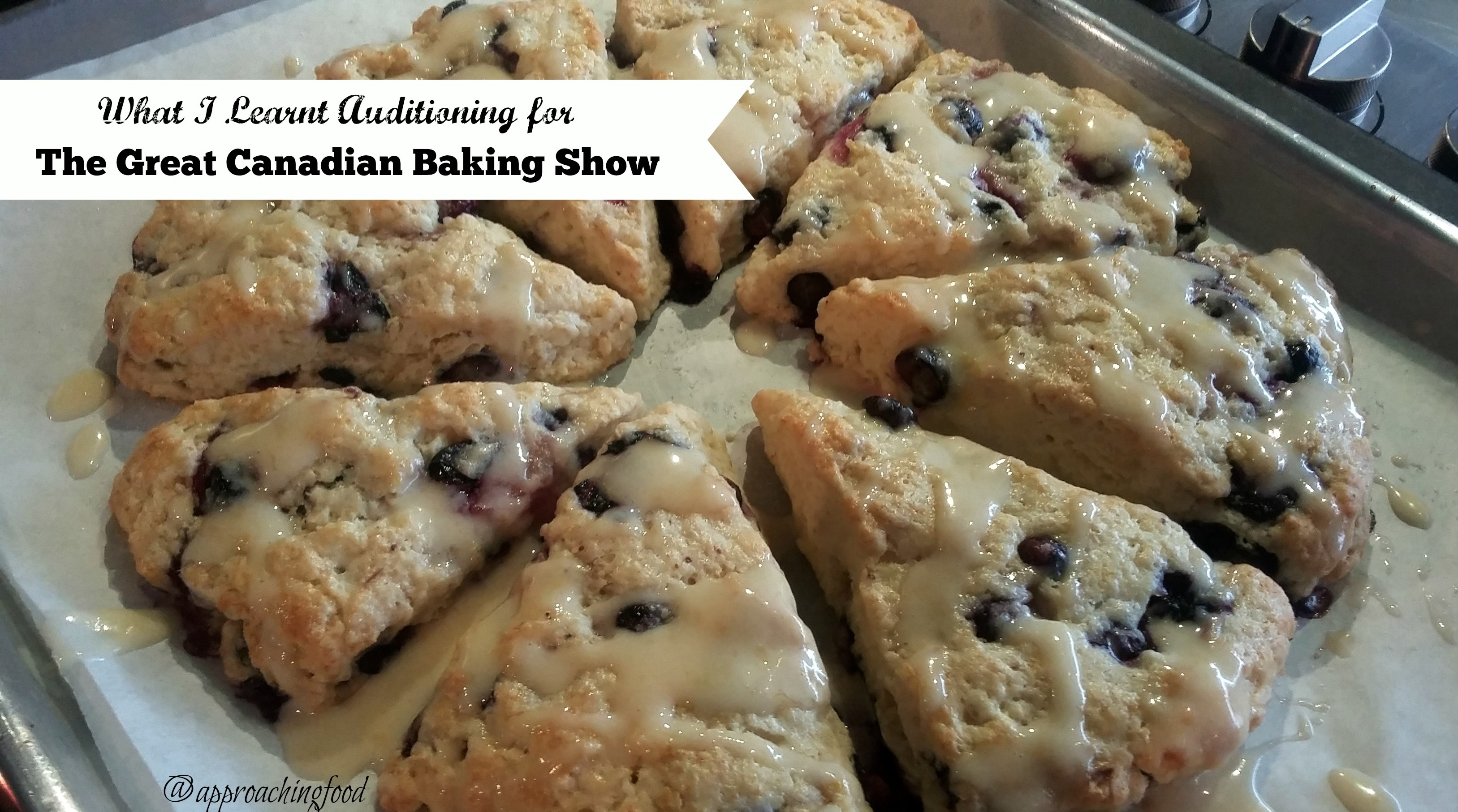What I Learnt Auditioning for The Great Canadian Baking Show