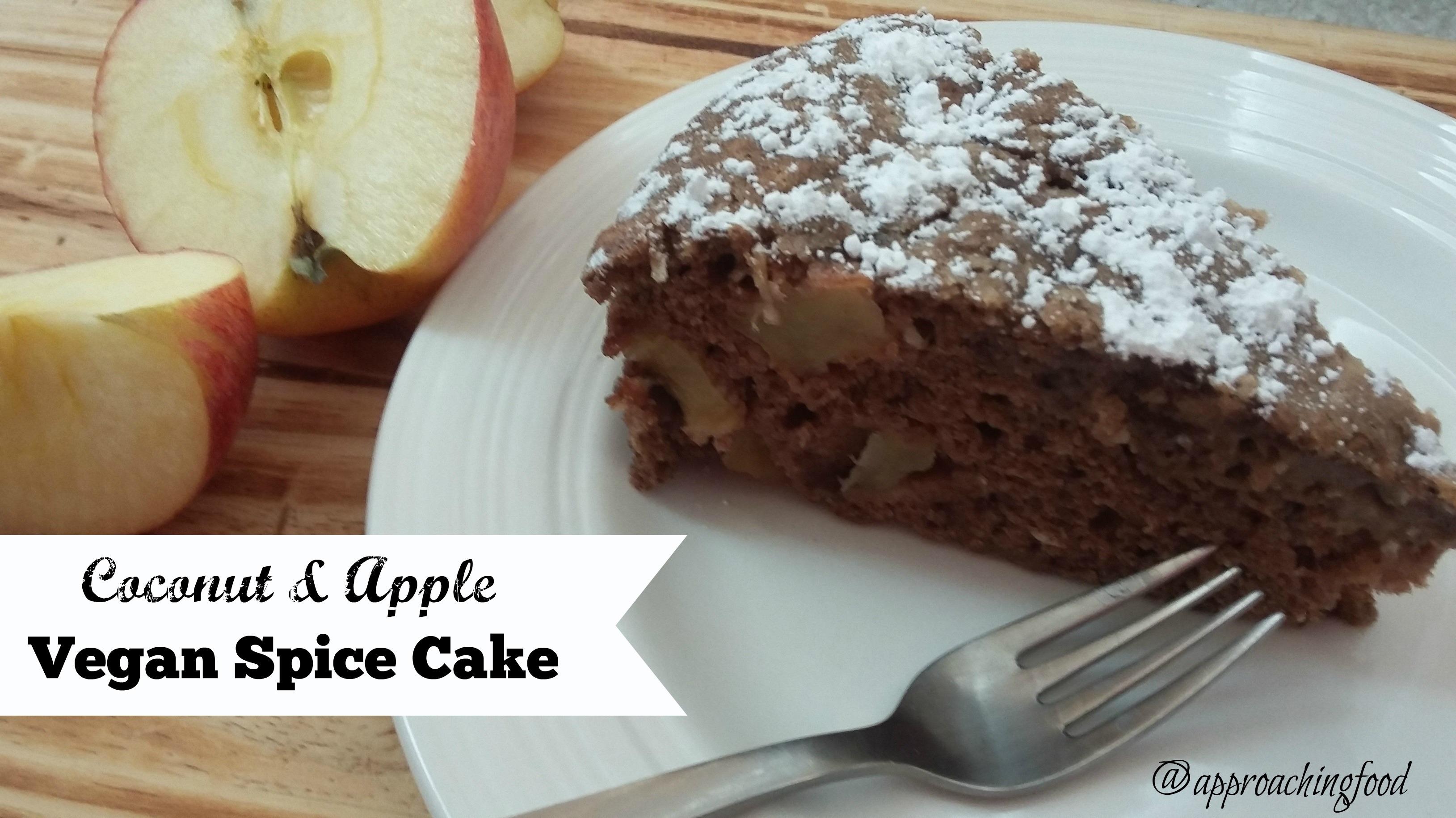 Vegan Coconut Apple Spice Cake - Approaching Food