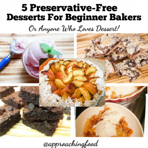 Preservative-Free Desserts That Are Easy To Make!